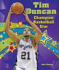 Tim Duncan : Champion Basketball Star