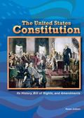 Constitution of the United States : Its History, Bill of Rights, and Amendments