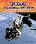 Spacewalk : The Astounding Gemini 4 Mission