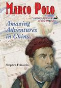 Marco Polo : Amazing Adventures in China