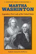 Martha Washington : Legendary First Lady of the United States
