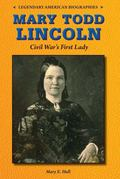 Mary Todd Lincoln : Civil War's First Lady