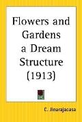 Flowers and Gardens a Dream Structure 1913