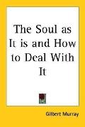 Soul As It Is And How to Deal With It