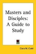 Masters and Disciples: A Guide to Study