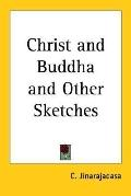 Christ and Buddha and Other Sketches