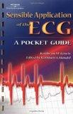 Sensible Application of the Ecg A Pocket Guide