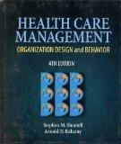 Health Care Management: Organization Design & Behavior (Delmar Series in Health Services Adm...