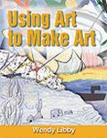 Using Art to Make Art Creative Activities Using Masterpieces