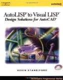 AutoLISP to Visual LISP: Design Solutions: Design Solutions for AutoCAD 2000 (Autodesk's Pro...