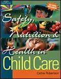 Safety, Nutrition, and Health in Child Care