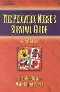 Pediatric Nurse's Survival Guide