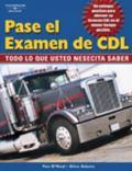 Pase El Examen De Cdl :Todo Lo Que Usted Necesita Saber / Pass The CDL Exam Todo Lo Que Uste...