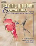 Essentials of Anatomy and Physiology for Communicative Disorders