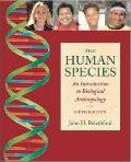 Human Species An Introduction to Biological Anthropology