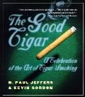 Good Cigar: A Celebration of the Art of Cigar Smoking