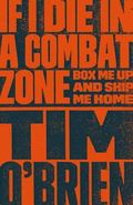 If I Die in a Combat Zone Box Me Up and Ship Me Home