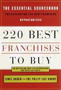 220 Best Franchises to Buy The Essential Sourcebook for Evaluating the Best Franchise Opport...