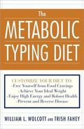 Metabolic Typing Diet The Ultimate Guide to Permanent Weight Loss, Optimum Health, Preventin...