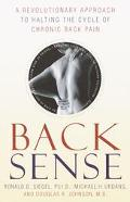 Back Sense A Revolutionary Approach to Halting the Cycle of Chronic Back Pain