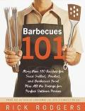 Barbecues 101 More Than 100 Recipes for Great Grilled, Smoked, and Barbecued Food Plus All t...