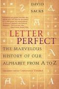 Letter Perfect The Marvelous History of Our Alphabet From A to Z