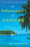 Embarrassment of Mangoes A Caribbean Interlude