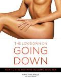 Low Down On Going Down How to Give Her Mind-Blowing Oral Sex