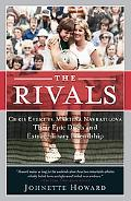 Rivals Chris Evert vs. Martina Navratilova  Their Epic Duels and Extraordinary Friendship