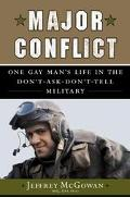 Major Conflict One Gay Man's Life in the Don't-Ask-Don't-Tell Military