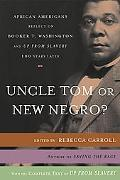 Uncle Tom or New Negro? African Americans Reflect on Booker T. Washington And Up from Slaver...