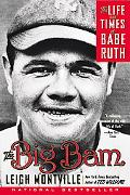 Big Bam The Life and Times of Babe Ruth