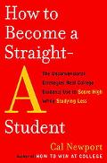 How to Become a Straight-A Student The Unconventional Strategies Real College Students Use t...