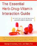 Essential Herb-drug-vitamin Interaction Guide The Safe Way to Use Medications And Supplement...