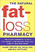 Natural Fat-loss Pharmacy Drug-free Remedies to Help You Salfely Lose Weight, Shed Fat, Frim...
