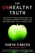The Unhealthy Truth: One Mother's Shocking Investigation into the Dangers of America's Food ...