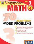Singapore Math 70 Must-Know Word Problems, Level 3