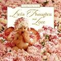 Little Thoughts with Love - Anne E. Geddes - Hardcover - 1ST USA ED