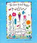 The Time to Be Happy Is Now: A Book of Inspirations - Kathy Davis - Hardcover
