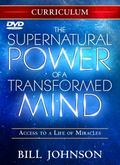 Supernatural Power of a Transformed Mind Curriculum : Access to a Life of Miracles