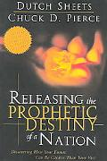 Releasing The Prophetic Destiny Of A Nation Discovering How Your Future Can Be Greater Than ...