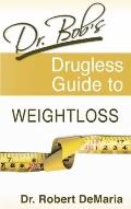 Dr. Bob's Drugless Guide to Weight Loss