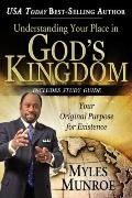 Understanding Your Place in God's Kingdom : Your Original Purpose for Existence
