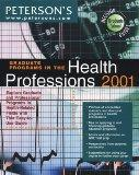 Peterson's Graduate Programs in Health Professions 2001 Explore Graduate and Professional Pr...