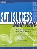 Sat II Success Math Ic & IIC