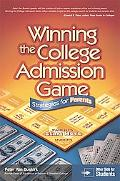 Winning the College Admission Game Stratgies for Parents / Stratgies for Students