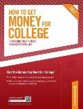 How to Get Money for College: Financing Your Future Beyond Federal Aid 2011