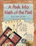 A Peek into Math of the Past: Mathematical Historical Investigations for Middle School & Pre...