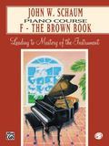 John W. Schaum: Piano Course : F-The Brown Book
