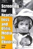 Screening for Hearing Loss and Otitis Media in Children